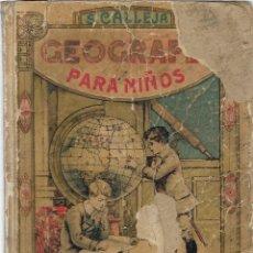 Libros antiguos: GEOGRAFIA PARA NIÑOS - SATURNINO CALLEJA - VARIOS GRABADOS Y MAPAS. Lote 125447903