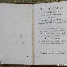 Libros antiguos: REFLEXIONES SOBRE EL BANDO DEL 25 DE JUNIO • 1812 • MÉXICO · INDEPENDENCIA · MEXICANA. Lote 125493667