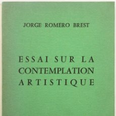 Libros antiguos: ESSAI SUR LA CONTEMPLATION ARTISTIQUE. - ROMERO BREST, JORGE.. Lote 123239840
