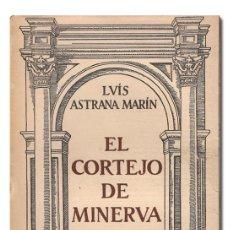Libros antiguos: ASTRANA MARÍN (LUIS). EL CORTEJO DE MINERVA. ESPASA-CALPE, (H. 1930). 1.ª EDICIÓN.. Lote 125706598
