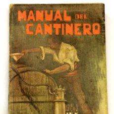 Libros antiguos: AÑO 1909 - MANUAL DEL CANTINERO PRO CARLOS GOLFRIN - VINOS BEBIDAS LICORES. Lote 125709303