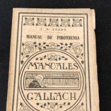 Libros antiguos: MANUAL DE PIROTECNIA, J.B. FERRE, MANUALES GALLACH, C 1925. Lote 125822907