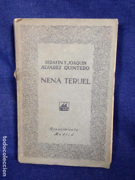 NENA TERUEL SERAFÍN ÁLVAREZ Y JOAQUÍN QUINTERO COMEDIA DOS ACTOS RENACIMIENTO 1912 (Libros antiguos (hasta 1936), raros y curiosos - Literatura - Narrativa - Otros)