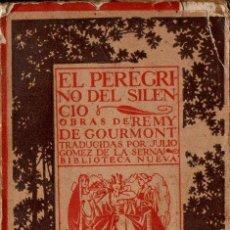 Libros antiguos: REMY DE GOURMONT : EL PEREGRINO DEL SILENCIO (BIBL. NUEVA, S.F.). Lote 125831995