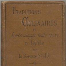 Libros antiguos: BARONESA STAFFE , TRADITIONS CULINAIRES ET L´ART DE MANGER TOUTE CHOSE A TABLE , GASTRONOMIA. Lote 125833503