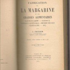 Libros antiguos: FRITSCH ,FABRICATION DE LA MARGARINE ET DES GRAISSES ALIMENTAIRES OLEOMARGARINE, SAINDOUX. Lote 125833819