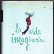 Libros antiguos: LA VIDA IMAGINARIA - MARA TORRES *. Lote 125846055