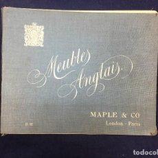 Libros antiguos: MAPLE&CO MEUBLES ANGLAIS MUEBLES INGLESES CATALOGO ARMARIOS PORCELANA TOCADOR 1900 PARIS LONDON. Lote 125886707
