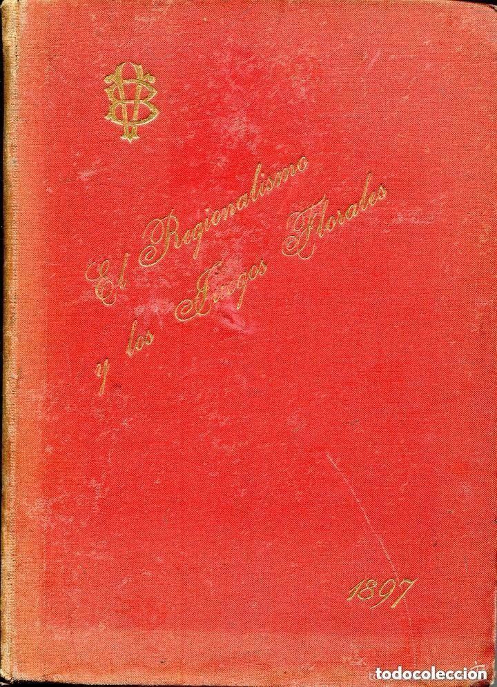 EL REGIONALISMO Y LOS JUEGOS FLORALES-1897-VICTOR BALAGUER-RARO (Libros Antiguos, Raros y Curiosos - Bellas artes, ocio y coleccionismo - Otros)
