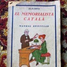 Alte Bücher - EL MEMORALISTA CATALÀ, MANUAL EPISTOLAR- GIL DE RUSENA, LLIBRERIA BONAVÍA (BARCELONA).AÑOS 30. - 125910195