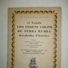 Libros antiguos: EL CATALÀ XPO FERENS COLOM DE TERRA RUBRA, DESCOBRIDOR D'AMÈRICA. CARRERAS VALLS, R. 1930.. Lote 123172039