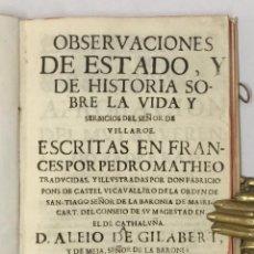 Libros antiguos: OBSERVACIONES DE ESTADO, Y DE HISTORIA SOBRE LA VIDA Y SERBICIOS DEL SEÑOR DE VILLAROE... 1664. Lote 123216062