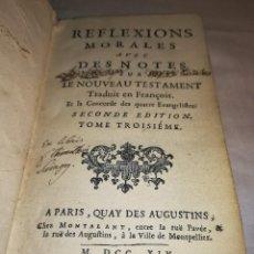 Libros antiguos: REFLEXIONS MORALES SUR LE NOUVEAU TESTAMENT, 1714, EN FRANCÉS, SEGUNDA EDICIÓN, TOMO 3. Lote 125944903