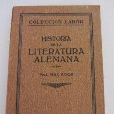 Libros antiguos: HISTORIA DE LA LITERATURA ALEMANA. I. MAX KOCH. COLECCION LABOR. 1927. EDIT. LABOR. BARCELONA. 1927. Lote 125955475