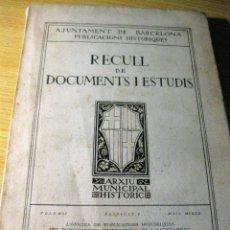 Libros antiguos: RECULL DE DOCUMENTS I ESTUDIS . ARXIU MUNICIPAL HISTORIC BARCELONA MESTRES SERRALLERS 1920. Lote 125966811