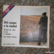 Libros antiguos: F1 DEL CAMPO A LA CIUDAD MODOS DE VIDA RURAL Y URBANA COLECCION SALVAT Nº 64. Lote 126034055