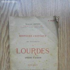 Libros antiguos: ENVÍO GRATIS. HISTOIRE CRITIQUE DE LOURDES. APPARITIONS ET GUERISONS. . Lote 126035891