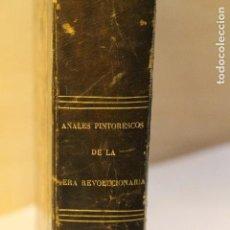 Libros antiguos: ANALES PINTORESCOS DE LA ERA REVOLUCIONARIA 1º EDICIÓN 1845.BIGNON, MIGNET, THIERS, DULAURE Y LESSUR. Lote 126046587