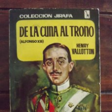 Libros antiguos: 1958, ALFONSO XIII, DE LA CUNA AL TRONO, HENRY VALLOTTON. Lote 126062639