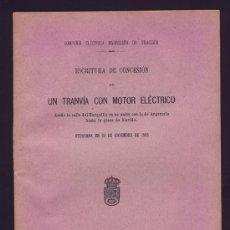 Libros antiguos: ESCRITURA DE CONCESION DE UN TRANVIA CON MOTOR ELECTRICO. MADRID. 1906. FERROCARRIL. Lote 126084135