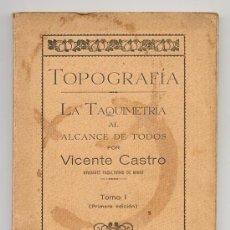 Libros antiguos: TOPOGRAFIA. LA TAQUIMETRIA AL ALCANCE DE TODOS. VICENTE CASTRO. MINAS LUARCA 1930 ASTURIAS. Lote 126086403