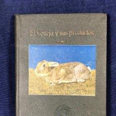 Libros antiguos: EL CONEJO Y SUS PRODUCTOS SANTOS ARAN GANADERIA PRACTICA PPIO S XX 21,5X16CMS. Lote 126087535