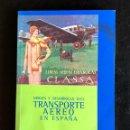 Libros antiguos: ORIGEN Y DESARROLLO DEL TRANSPORTE AÉREO EN ESPAÑA(16€). Lote 126110347