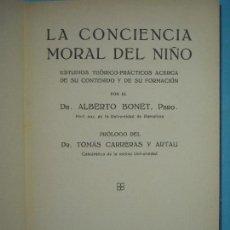 Libros antiguos: LA CONCIENCIA MORAL DEL NIÑO - ALBERTO BONET - IMPRENTA SUBIRANA 1927 1ª ED. (TAPA DURA, COMO NUEVO). Lote 126119239