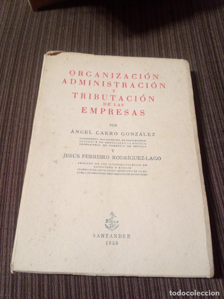 ORGANIZACION ADMINISTRACION Y TRIBUTACION DE LAS EMPRESAS.SANTANDER 1950.CANTABRIA. (Libros Antiguos, Raros y Curiosos - Ciencias, Manuales y Oficios - Otros)