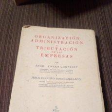 Libros antiguos: ORGANIZACION ADMINISTRACION Y TRIBUTACION DE LAS EMPRESAS.SANTANDER 1950.CANTABRIA.. Lote 126132455