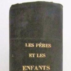 Libros antiguos: LES PÉRES ET LES ENFANTS 1-2. ERNEST LEGOUVÉ, MEMBRE DE L´ACADÉMIE FRANCAISE. -LA JEUNESSE- J. HET. Lote 126141027