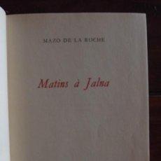 Libros antiguos: MATINS A JALNA, MAZO DE LA ROCHE, LAUSSANE, EDITIONS RENCONTRE LAUSANNE. Lote 126166535