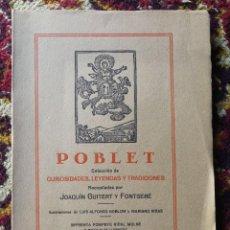 Libros antiguos: POBLET,CURIOSIDADES, LEYENDAS Y TRADICIONES- JOAQUIN GUITERT Y FONTSERÉ, ILUSTRADO 1937.. Lote 126182711