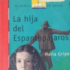 Alte Bücher - LA HIJA DEL ESPANTAPAJAROS - MARIA GRIPE / BARCO DE VAPOR / SM - 126184131
