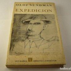 Libros antiguos: EXPEDICION . OLOF SUND MAN.. SEIX BARRAL.. Lote 126187219