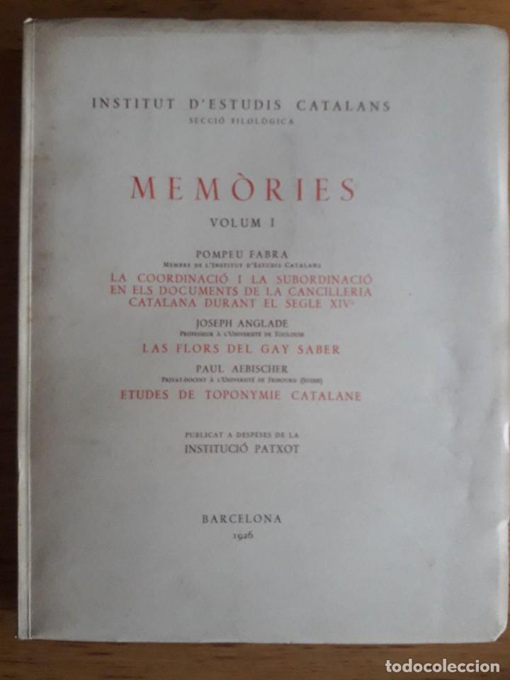MEMÒRIES VOLUM I / POMPEU FABRA, JOSEPH ANGLADE, PAUL AEBISCHER / EDI. INSTITUT D'ESTUDIS CATALANS / (Libros Antiguos, Raros y Curiosos - Literatura - Otros)
