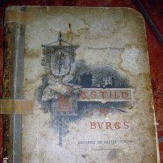 Libros antiguos: MONOGRAFIA HISTORICA . EL CASTILLO DE BURGOS . EDUARDO DE OLIVER .1893 IL. BARRIO CORTES . 226 PÁG. Lote 126212883
