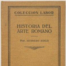 Libros antiguos: ARTE ROMANO. - KOCH, HERBERT. BARCELONA, 1926.. Lote 123205182