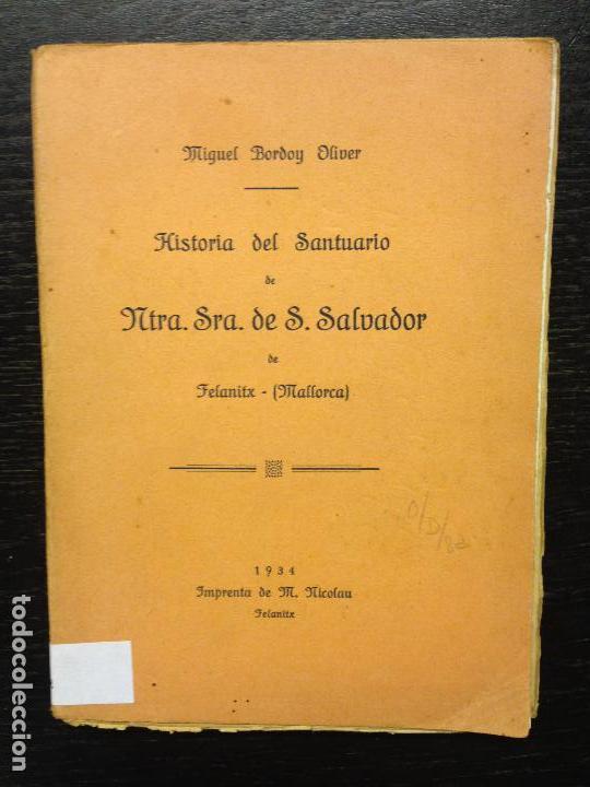 HISTORIA DEL SANTUARIO DE NTRA. SRA. DE S. SALVADOR, BORDOY OLIVER, MIGUEL, 1934 (Libros Antiguos, Raros y Curiosos - Historia - Otros)