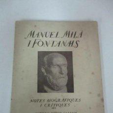 Libros antiguos: MANUEL MILÀ I FONTANALS - NOTES BIOGRÀFIQUES I CRITIQUES - ANTONI RUBIÓ I LLUCH - ANY 1918. Lote 126244551