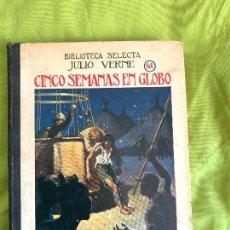 Libros antiguos: CINCO SEMANAS EN GLOBO. JULIO VERNE. BIBLIOTECA SELECTA. SIN FECHA (ANTERIOR A 1933). Lote 126271787