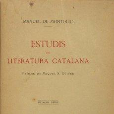 Libros antiguos: ESTUDIS DE LITERATURA CATALANA. - MONTOLIU, MANUEL DE. BARCELONA, 1912.. Lote 123220754