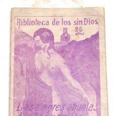 Libros antiguos: BIBLIOTECA DE LOS SIN DIOS. LAS ALEGRES ABUELAS DE JESUCRISTO. AUGUSTO VIVERO. ANARQUISMO. LIBERTAD. Lote 126278911