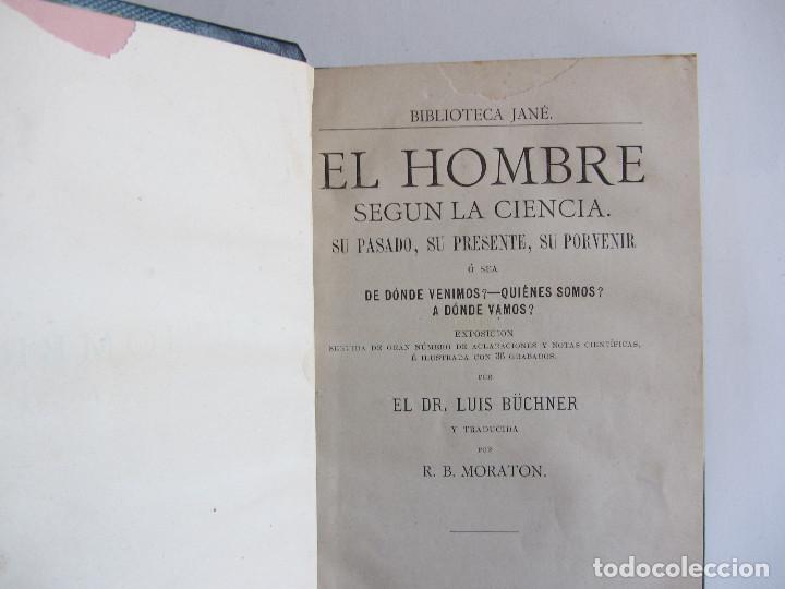 Libros antiguos: El hombre según la ciencia. Dr. Luis Büchner. Ed. Jané Hermanos. Ilustrado. Tapas duras - Foto 4 - 126285199