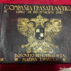 Libros antiguos: COMPAÑIA TRASATLANTICA LIBRO DE INFORMACION 1923 - BOSQVEJO HISTORICO DE LA MARINA ESPAÑOLA. Lote 126295363