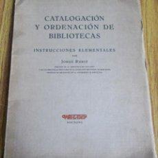 Libros antiguos: CATALOGACIÓN Y ORDENACIÓN DE BIBLIOTECAS - INTRODUCCIONES ELEMENTALES POR JORGE RUBIO . Lote 126313239