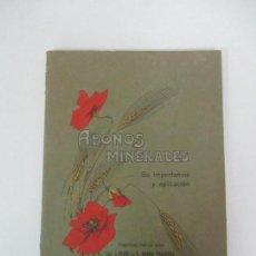 Libros antiguos: ABONOS MINERALES SU IMPORTACIÓN Y APLICACIÓN - VDA E HIJOS DE G. BOADA TRAVESA, BARCELONA - AÑO 1910. Lote 126345979