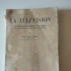 Libros antiguos: LA TELEVISION. LES PROBLEMES THEORIQUES ET PRATIQUES…(MARC CAUVIERRE) PARIS 1938V. Lote 126357403