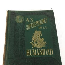 Libros antiguos: 1880.LAS SUPERSTICIONES DE LA HUMANIDAD. JOSÉ COROLEU. TOMO I Y II. Lote 126359179
