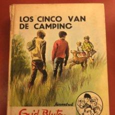 Libros antiguos: LOS CINCO VAN DE CAMPING - ENID BLYTON, EDITORIAL JUVENTUD 1971. Lote 126369499
